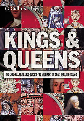, Collins Keys – Kings and Queens: The essential reference guide to the monarchs