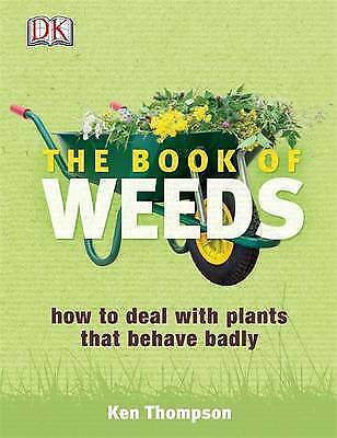 The Book of Weeds: How to Deal With Plants That Behave Badly-ExLibrary