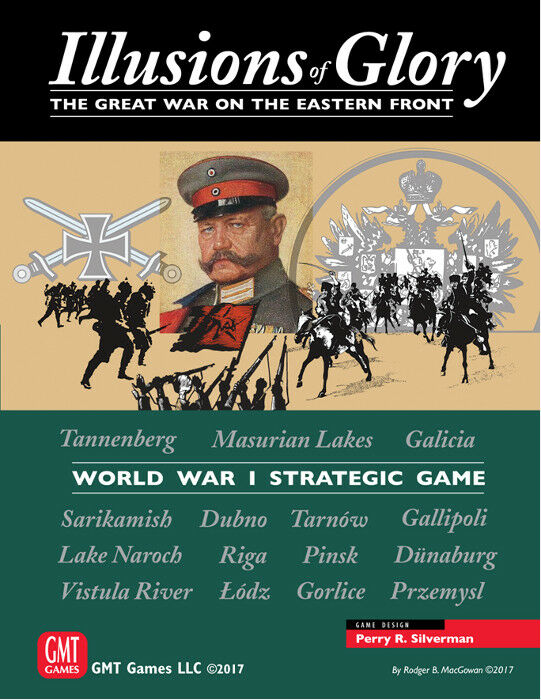 Illusions of Glory  The Great War on the Eastern Front, Wargame by GMT, English