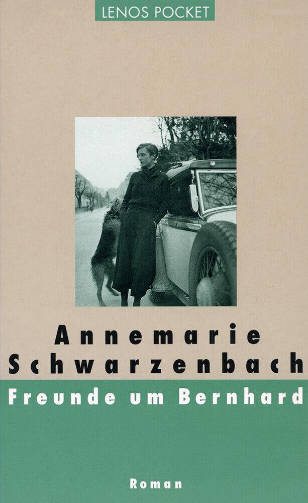 Lenos Pocket, Nr.48, Freunde um Bernhard (LP), Annemarie Schwarzenbach - Annemarie Schwarzenbach