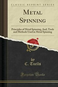 Metal-Spinning-Principles-of-Metal-Spinning-And-Tools-and-Methods-Used