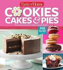 Taste of Home Cookies, Cakes & Pies  : 368 All-New Recipes by Reader's Digest/Taste of Home (Paperback / softback, 2016)