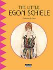 The Little Egon Schiele by Catherine de Duve (Paperback, 2015)