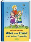 Alles vom Franz und seinen Freunden von Christine Nöstlinger (2014, Gebundene Ausgabe)