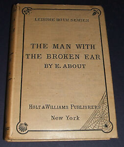 1872-The-Man-with-the-Broken-Ear-by-About-a-Volume-in-Leisure-Hour-Series-Nice