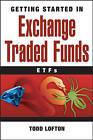 Getting Started in Exchange Traded Funds (ETFs) by Todd Lofton (Paperback, 2007)