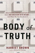 Body of Truth: How Science, History, and Culture Drive Our Obsession with Weigh