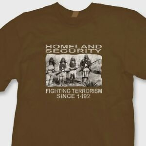 HOMELAND-SECURITY-Native-Americans-Fighting-Terrorism-Since-1492-Tee-Shirt