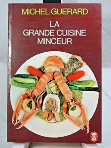 La Grande Cuisine Minceur - Michel Guerard - Robert Laffont - 1976 - Tbe* éLéGant Dans Le Style