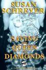 Saving The Queen of Diamonds 9781500475161 by Susan Schreyer Paperback
