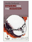 Hygiene and the Assassin by Amelie Nothomb (Paperback / softback, 2010)
