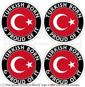 Bumper-Helmet Stickers Decals x4 TURKEY Turkish Born /& Proud TURKIYE 50mm 2/""