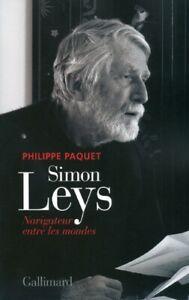 Simon-Leys-Navigateur-entre-les-mondes-de-Philippe-Paquet-Gallimard