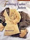 Tailoring Ladies Jackets : Step-by-Step Instructions by Mary E. Flury (1996, Hardcover)