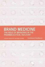 Brand Medicine: The Role of Branding in the Pharmaceutical Industry, , , Very Go