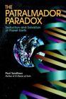 The Patralmador Paradox Seduction and Salvation of Planet Earth 9780595357161