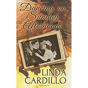 Dancing-on-Sunday-Afternoons-Paperback-by-Cardillo-Linda-Brand-New-Free-P