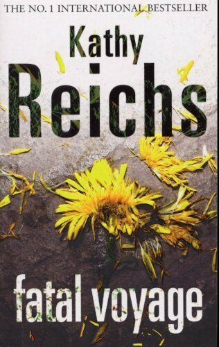 Fatal Voyage By  Kathy Reichs. 9780099307204