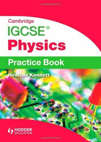 Cambridge IGCSE Physics Practice Book by Heather Kennett (Paperback, 2012)