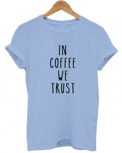 mornings xmas Caffeine funny T Shirt tired caffeinated IN COFFEE WE TRUST