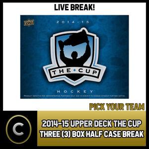 2014-15-UPPER-DECK-THE-CUP-HOCKEY-3-BOX-HALF-CASE-BREAK-H514-PICK-YOUR-TEAM