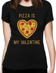 Pizza-Is-My-Valentine-Funny-Valentine-039-s-Day-Gift-for-Pizza-Lovers-Women-T-Shirt