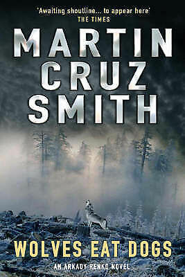 """AS NEW"" Smith, Martin, Cruz Smith, Martin, Wolves Eat Dogs Book"