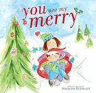 You Are My Merry 9781492628941 by Marianne Richmond Hardback
