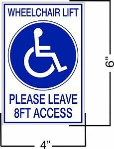 new magnetic sign wheelchair lift leave 8 ft access handicap