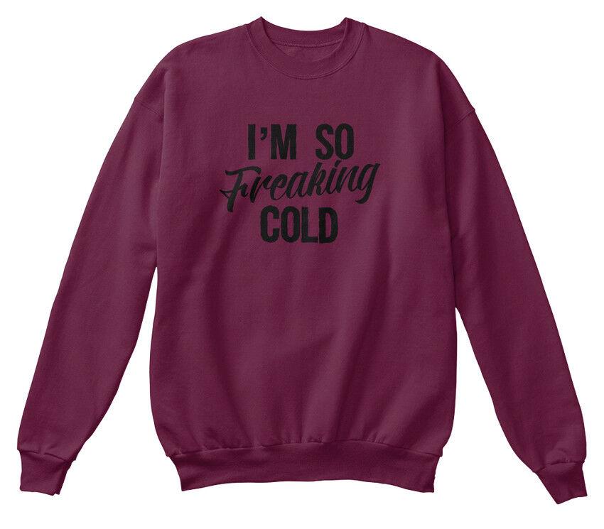 Unique Im So Freaking Cold - I'm Standard Unisex Standard Unisex Sweatshirt | New Style  | Merkwürdige Form  | Hohe Qualität