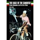 The Eagle of Canavese: Franco Balmamion and the Giro d'Italia by Herbie Sykes (Paperback, 2008)