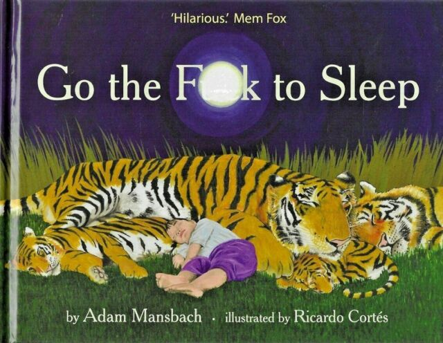 GO THE FUCK TO SLEEP by Adam Mansbach (Hardback, 2011) Condition NEW