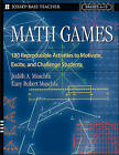 Math Games: 180 Reproducible Activities to Motivate, Excite, and Challenge Students, Grades 6-12 by Gary R. Muschla, Judith A. Muschla (Paperback, 2004)