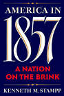 America in 1857: A Nation on the Brink by Kenneth M. Stampp (Paperback, 1992)