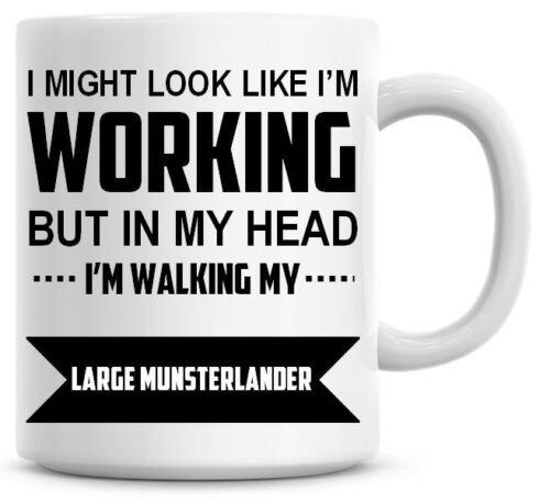 I/'M WALKING MY MUNSTERLANDER Novelty//Funny Printed Coffee Mug Present//Gift 313