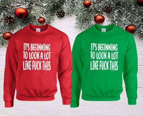Funny Christmas Unisex Top It/'s Beginning to Look a Lot Like Fu*k This Jumper