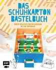 Das Schuhkarton-Bastelbuch von Norbert Pautner (2016, Gebundene Ausgabe)