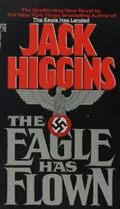 The Eagle Has Flown Mass Market Paperbound Jack Higgins