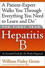 The First Year---Hepatitis B: An Essential Guide for the Newly Diagnosed by Gre