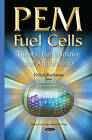 Pem Fuel Cells: Theory, Performance and Applications by Nova Science Publishers Inc (Hardback, 2015)