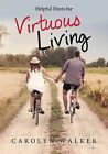 Helpful Hints for Virtuous Living by Carolyn Walker (Paperback / softback, 2015)