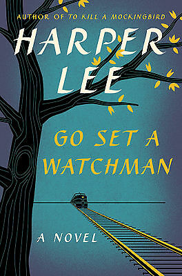 Go Set a Watchman by Harper Lee (Hardcover)- The lost litreray work rediscovered