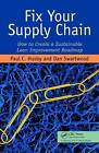 Fix Your Supply Chain: How to Create a Sustainable Lean Improvement Roadmap by Paul Husby, Dan Swartwood (Hardback, 2009)