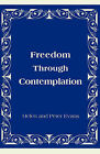 Freedom Through Contemplation by Helen Evans, Peter Evans (Paperback / softback, 2000)