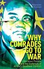 Why Comrades Go to War: Liberation Politics and the Outbreak of Africa's Deadliest Conflict by Harry Verhoeven, Philip Roessler (Hardback, 2016)