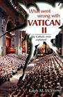 What Went Wrong with Vatican II : The Catholic Crisis Explained by Ralph McInerny (1998, Paperback)