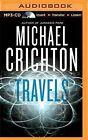 Travels by Michael Crichton (CD-Audio, 2015)