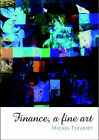 Finance: A Fine Art by Michel Fleuriet (Hardback, 2002)