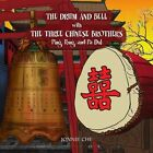 Drum and Bell With The Three Chinese Brothers 9781453531945 by Jonnie Che Book