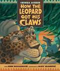 How the Leopard Got His Claws by Chinua Achebe (Hardback, 2011)